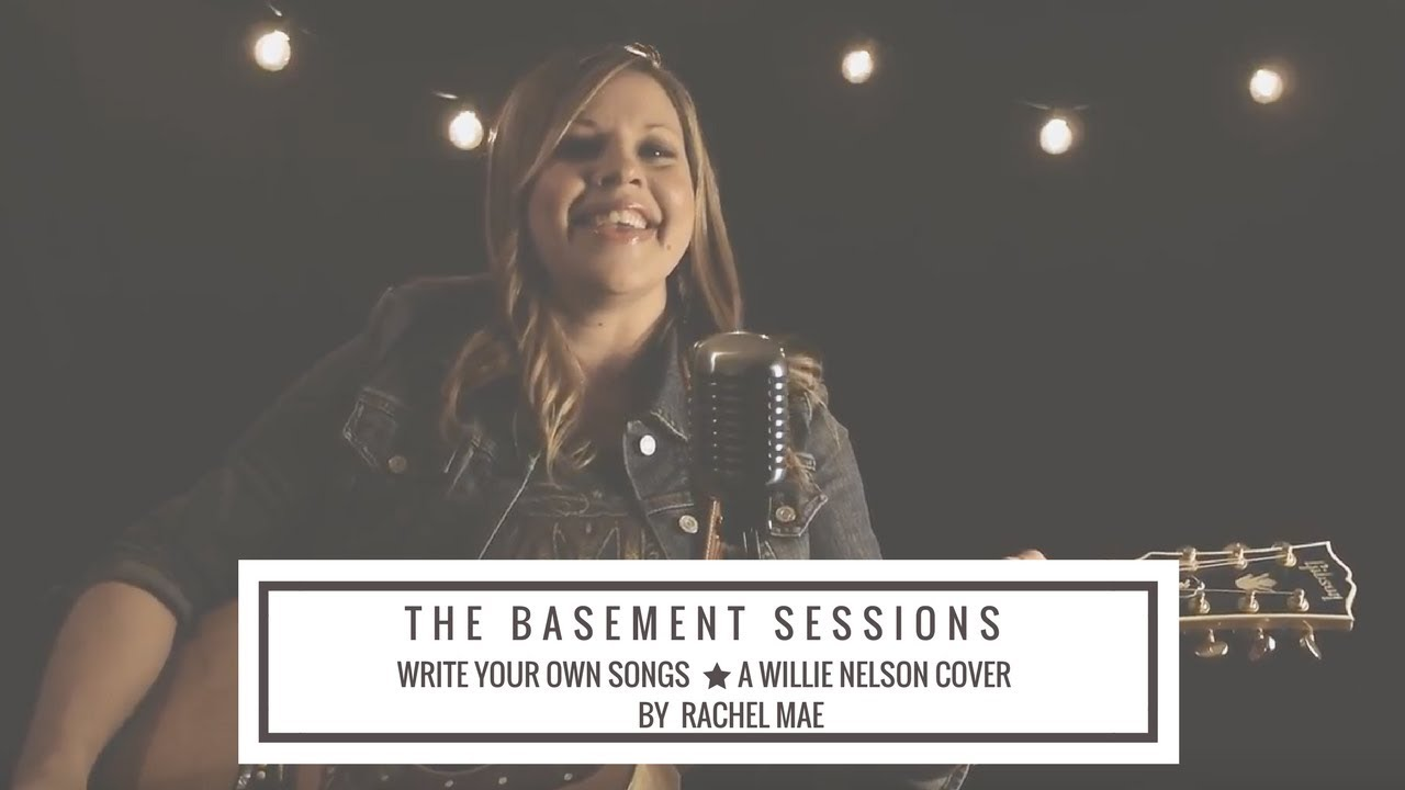 Basement Sessions -Write Your Own Songs, Willie Nelson Cover