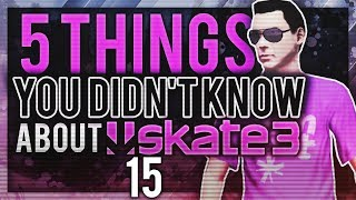 5 Things You Didn't Know About Skate 3 - Episode 15