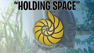 OTW2Wellness Spotlight Blog Post: Holding Space