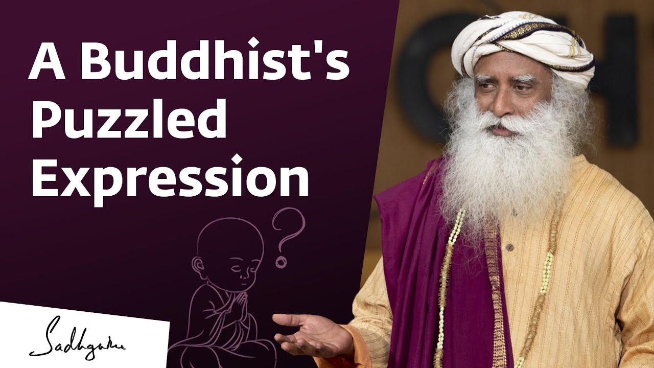 A Buddhist asks Sadhguru a Puzzling Question