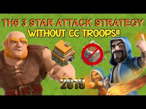 BEST TH6 3 Star Attack Strategy WITHOUT CC TROOPS - Clash Of Clans 2019
