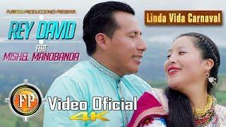REY DAVID FT MISHEL MANOBANDA   LINDA VIDA CARNAVAL   VIDEO OFICIAL CINEMA 4K