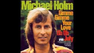 Michael Holm - Gimme gimme your love