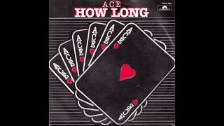 Ace - How Long (1975) HQ