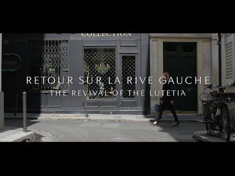 Retour sur la Rive gauche - The revival of the Lutetia