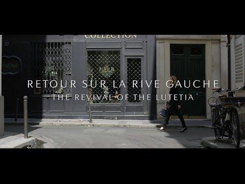 Retour sur la Rive gauche - The revival of the Lutetia