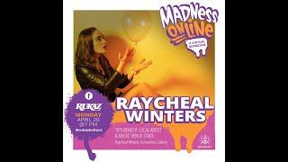 MADNESS MONDAYS PRESENTS RAYCHEAL WINTERS
