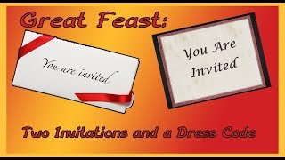 Great Feast: Two Invitations and a Dress Code