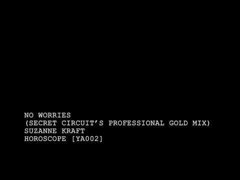 Suzanne Kraft - No Worries (Secret Circuit's Professional Gold Mix) [YA002]