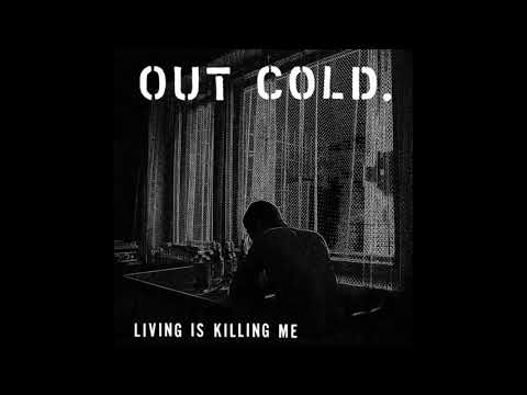 Out Cold - Living Is Killing Me (2019)[Full Album]