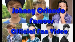 Johnny Orlando - Famous (Official Fan Video)