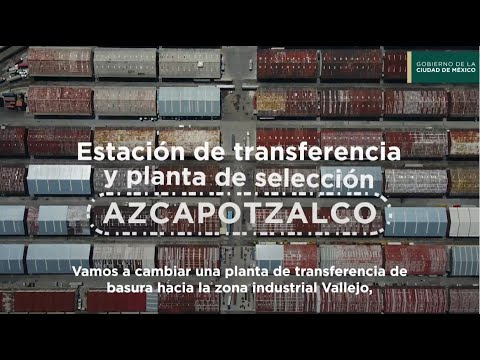 Ya está en marcha la nueva Estación de Transferencia y Planta de Selección Azcapotzalco 🤩