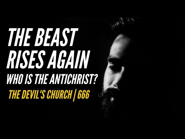 THE BEAST RISES AGAIN PART ONE | Who is the antichrist? Who is leading out in the New World Order?