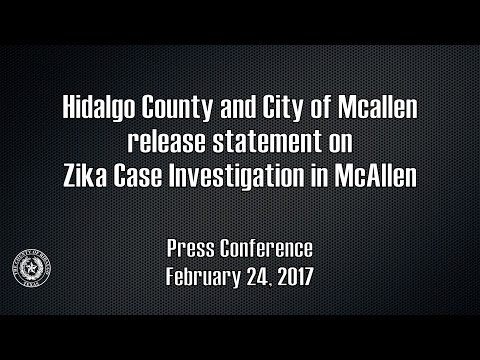 Hidalgo County and City of McAllen Press Conference on Zika Case Investigation