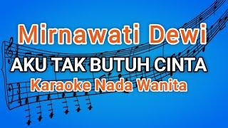 Mirnawati Dewi - TAK BUTUH CINTA - Karaoke Dangdut Korg Pa300