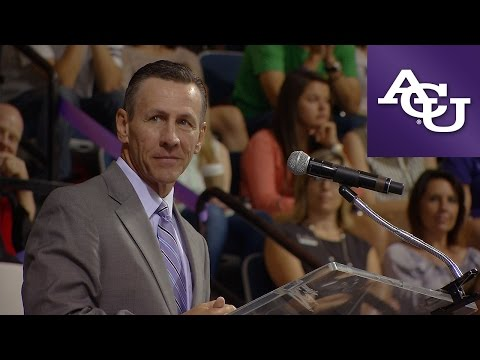 Rick Atchley - ACU Opening Assembly 2013