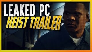 GTA 5 ONLINE LEAKED PC HEIST TRAILER!