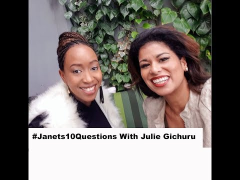 #Janets10Questions with Julie Gichuru