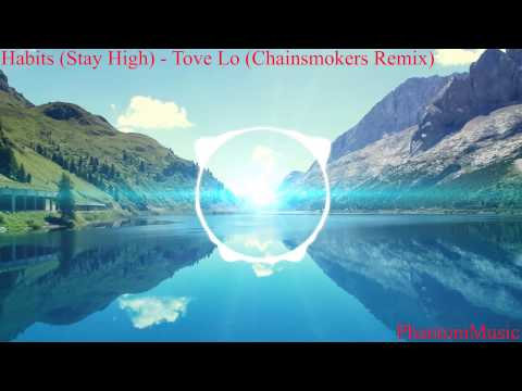 Habits (Stay High) - Tove Lo (Chainsmokers Remix)