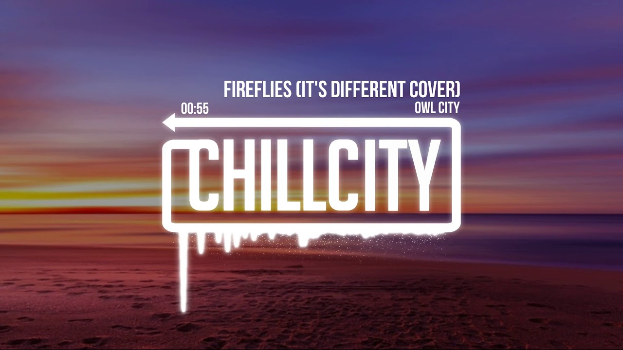 owl-city-fireflies-it-s-different-cover-chill-city