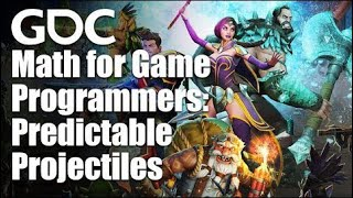 Math for Game Programmers: Predictable Projectiles