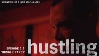 HUSTLING SERIES: EP 2.5, 'HUNGER PANGS'