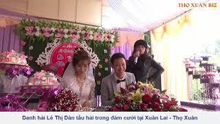 Lê Thị Dần tấu hài trong đám cưới tại Xuân Lai - Thọ Xuân