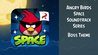 Angry Birds Space Soundtrack | Boss Theme | ABFT
