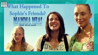 Why Aren't Sophie's Friends In Mamma Mia 2?
