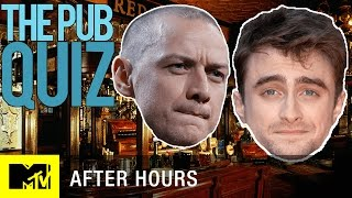 Daniel Radcliffe & James McAvoy's Epic Nerd Trivia Face-Off | After Hours | MTV News