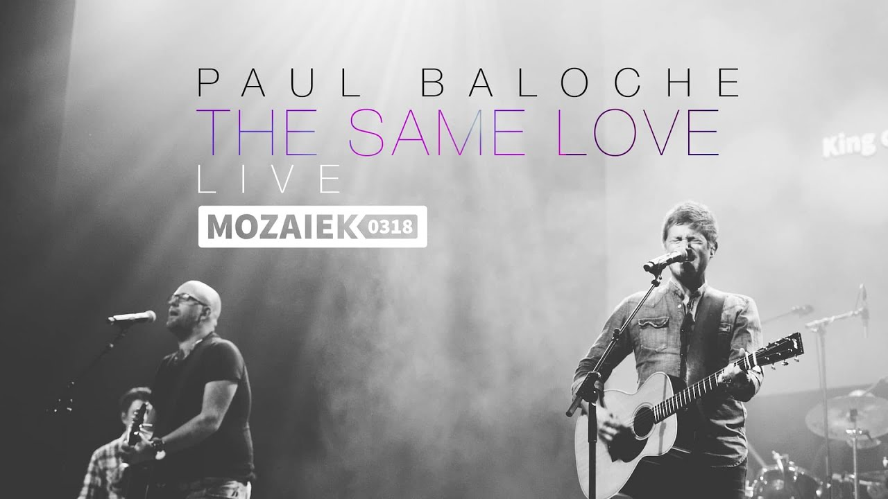 Paul Baloche Live @ Mozaiek0318 - The Same Love