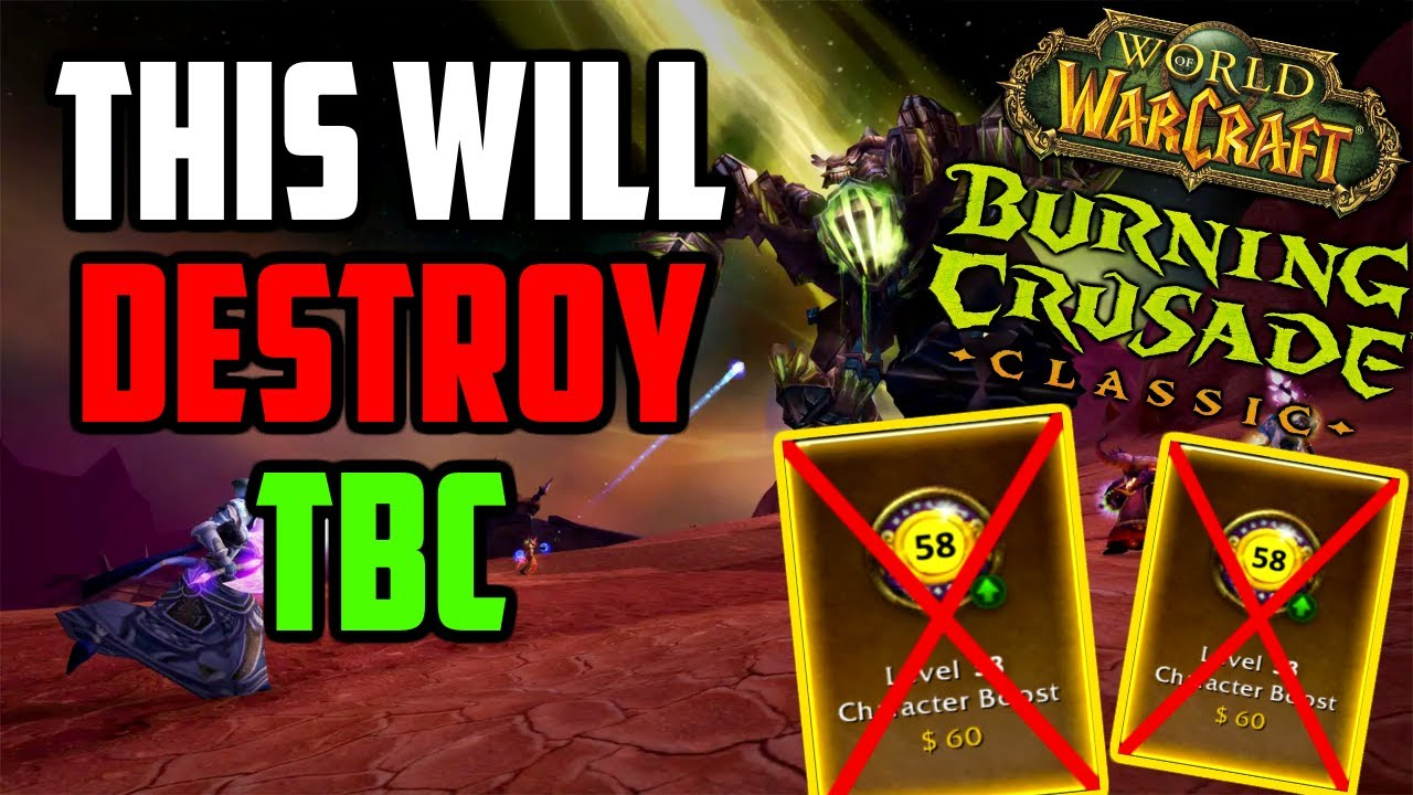 Level 58 Boosts will DESTROY Classic TBC