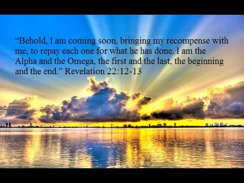 Revelation 22:7-21 The Alpha and the Omega