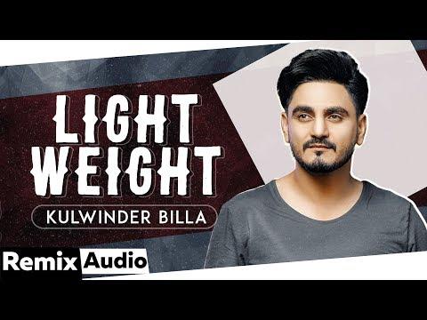 Light Weight (Audio Remix) | Kulwinder Billa | DJ Saini | Latest Remix Song 2018  | Speed Records