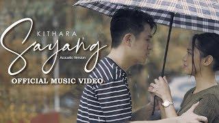 Kithara | Sayang (Acoustic Version) Official Music Video