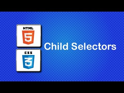 HTML5 And CSS3 Beginner Tutorial 22 - Child Selectors