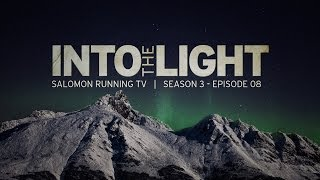 Into the Light - Salomon Running TV S03 E08