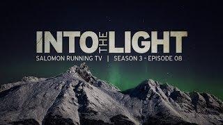 Into the Light - Salomon Running TV S03 E08