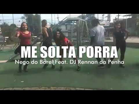 Me Solta Porra - Nego do Borel Feat. DJ Rennan da Penha (Coreografia/ProfsSilveira)