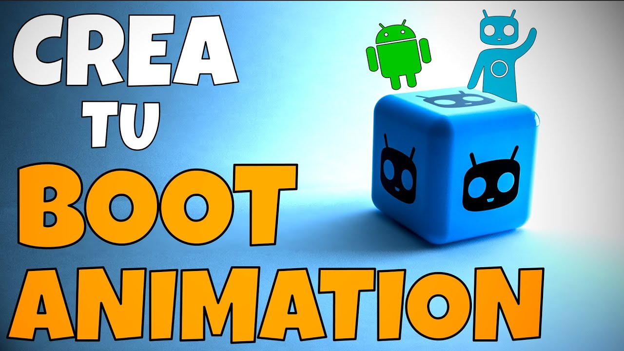 Crea Tu Propio Boot Animation Con Boot Animation