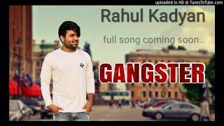 Gangster # Rahul Kadyan & NJ Nidaniya # New Haryanvi Song haryanvi 2018 # Coming Soon Full Song