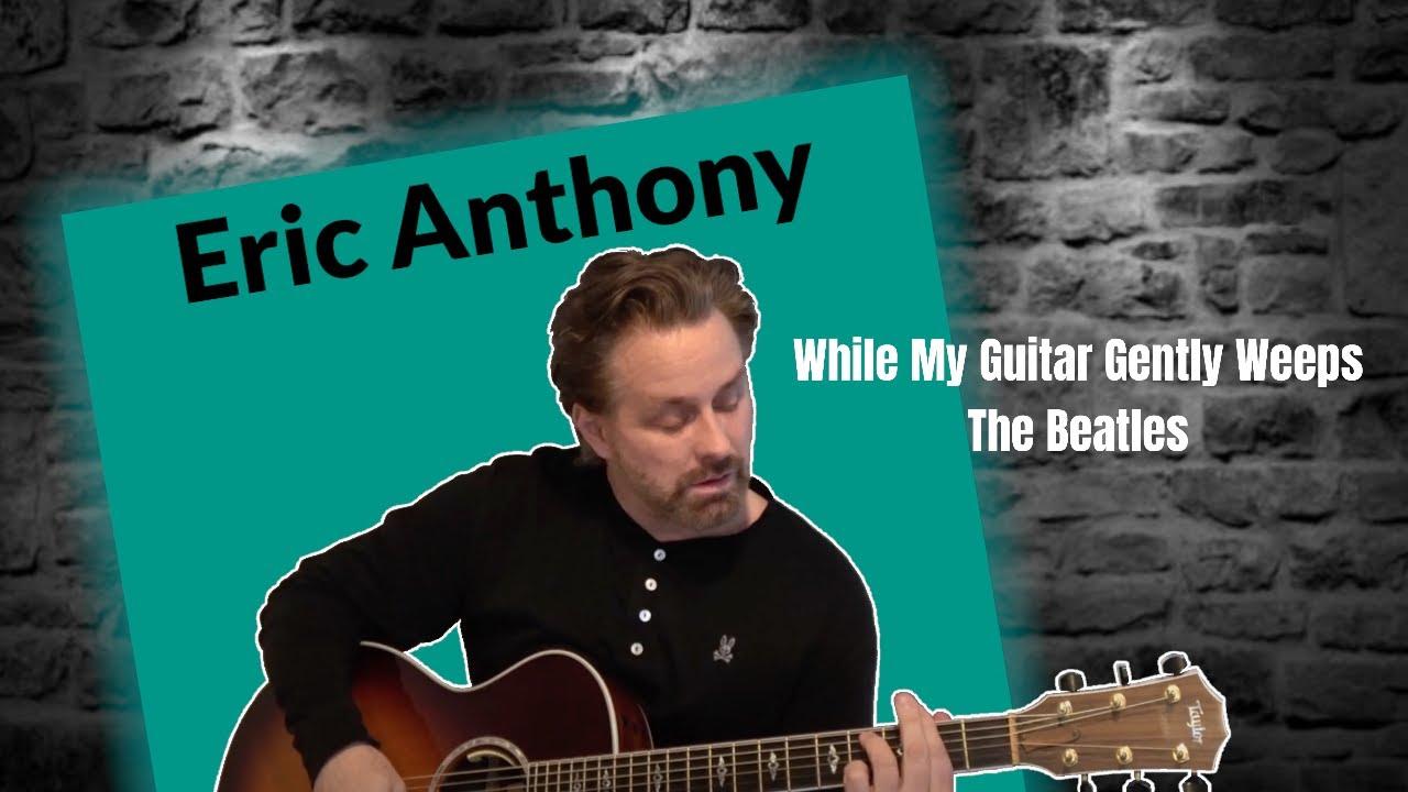 As my guitar gently weeps chords