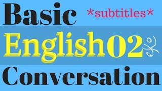 Learn Basic English Conversation | Improve English Listening Skills | Native Speaker 02