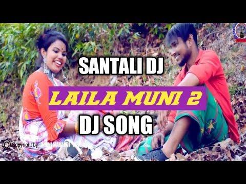 Laila Muni 2 || Santali Dj Song || DJ Bivash Soren