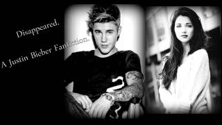 Disappeared - A Justin Bieber Fanfiction | Part 26