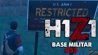 H1Z1 - Base Militar #53