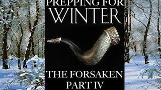 Prepping for Winter: The Forsaken Part 4
