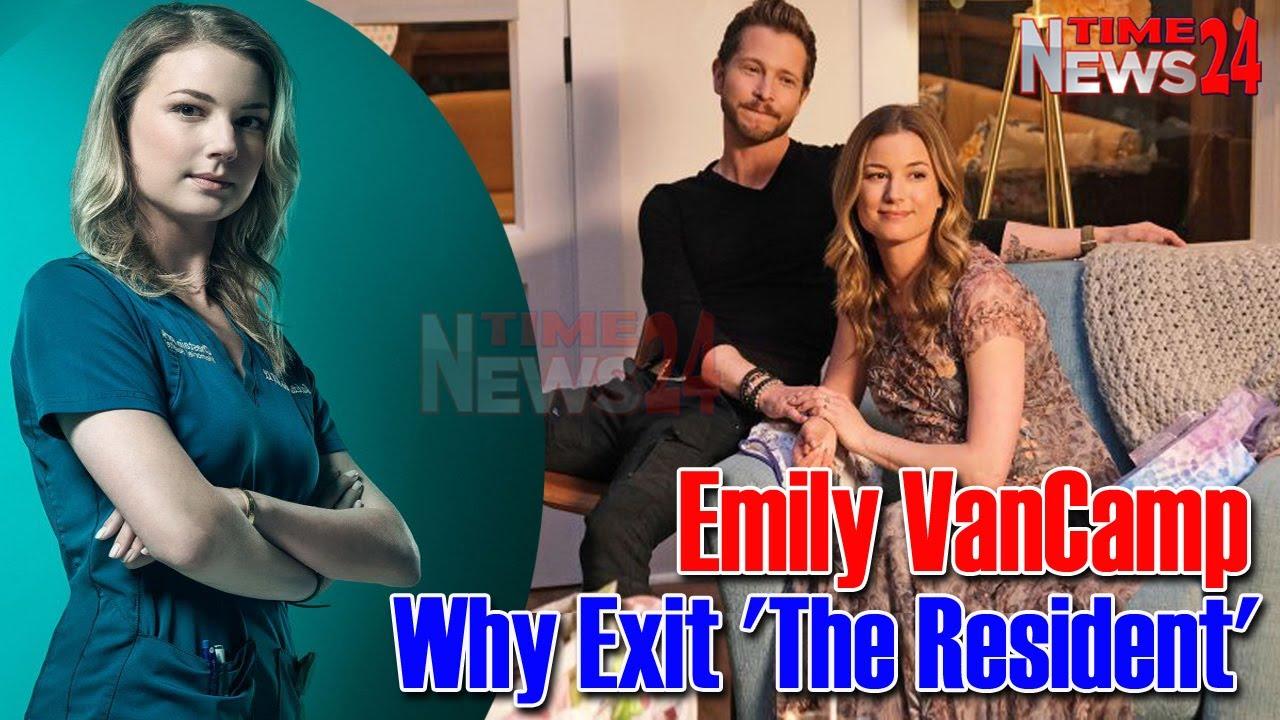 Emily VanCamp explains leaving 'The Resident'