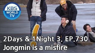 Jongmin is a misfire [2Days&1Night Season3/2019.01.13]