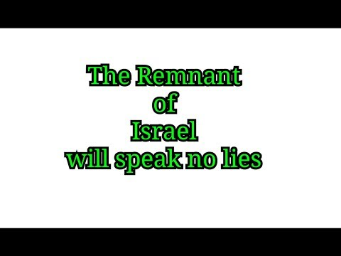 The Remnant of Israel will speak no lies